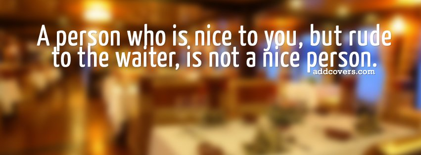 Not a nice person {Advice Quotes Facebook Timeline Cover Picture ...